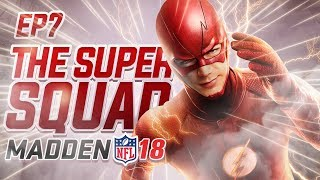 NO FLY ZONE!! | THE SUPER SQUAD EP. 7 | MADDEN 18 ULTIMATE TEAM