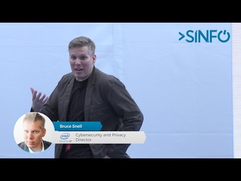 SINFO 24 - Bruce Snell (Cybersecurity and Privacy Director @ Intel Security Group)