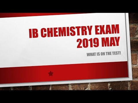 What is on the IB Chemstry Exam May 2019