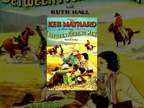 Between Fighting Men Ken Maynard Full Length Western movie