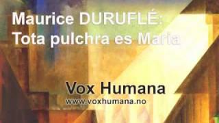 Maurice Duruflé: Tota pulchra es Maria