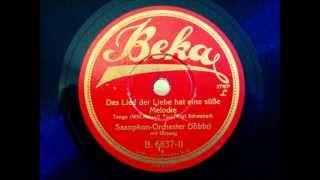 Saxophonorchester Dobbri   Das Lied der Liebe hat eine süße Melodie   Tango 1929