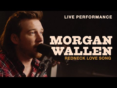 "Morgan Wallen - ""Redneck Love Song"" Live Performance 