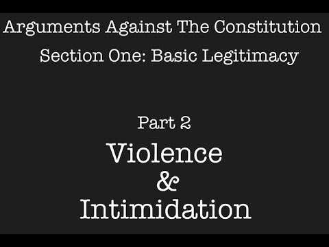 Arguments Against The Constitution, S1 P2: Violence & Intimidation