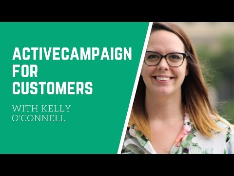 How to use ActiveCampaign with customers with Kelly O'Connell