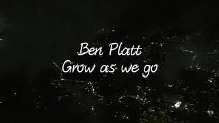 Grow as we go - Ben Platt (Lyrics)