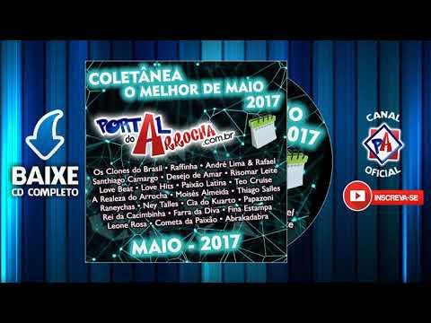 Portal do Arrocha   O Melhor de Maio 2017   CD Completo