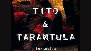 Tito & Tarantula - Back to the House That Love Built