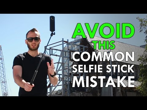 360 Camera + Selfie Stick - DO's And DON'Ts
