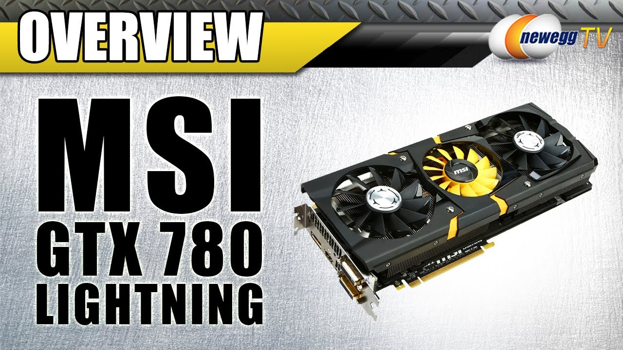 MSI GeForce GTX 780 N780 LIGHTNING Video Card Overview - Newegg TV