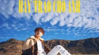 Hãy Trao Cho Anh - Sơn Tùng M-TP Music official