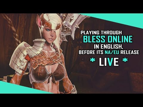 Playing Through Bless Online In English, Before Its NA/EU Release!