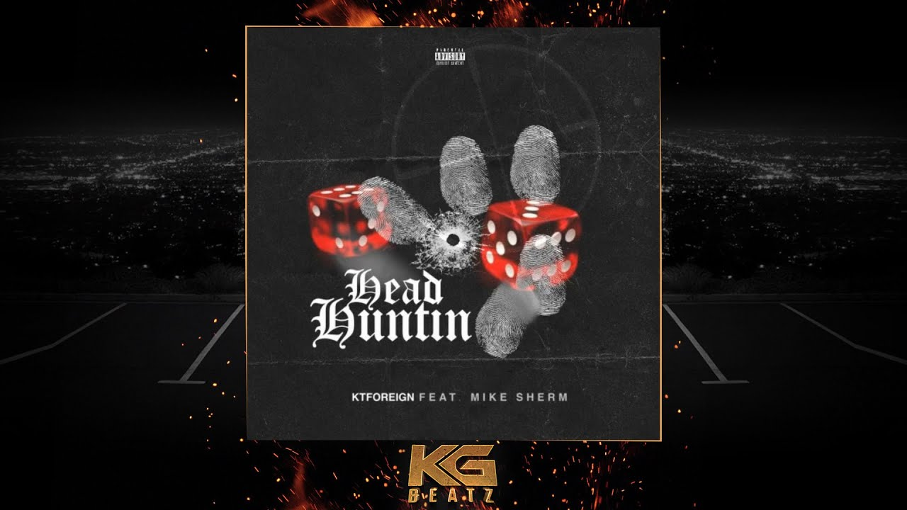Download KT Foreign x Mike Sherm - Head Huntin [New 2021]
