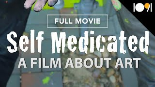 Self Medicated: A Film About Art (FULL DOCUMENTARY)