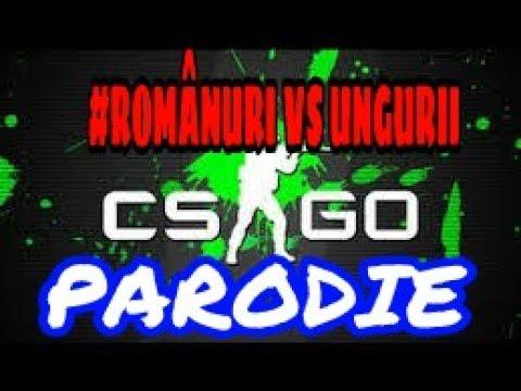 CS:Go Romania - Parodie ( Unguri vs Români )