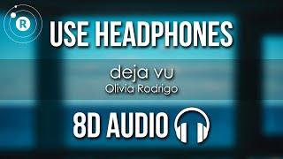 Olivia Rodrigo - deja vu (8D AUDIO)