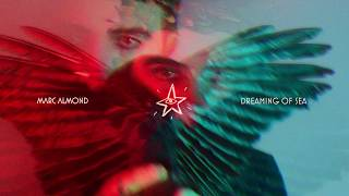 Marc Almond - Dreaming Of Sea (Official Audio)