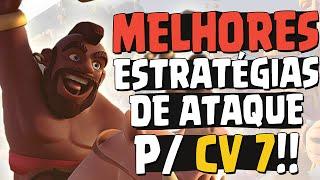 MELHORES ESTRATÉGIAS DE ATAQUE PARA CV 7 - CLASH OF CLANS