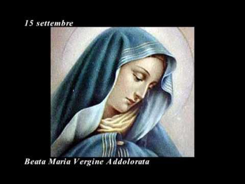 Il Santo Del Giorno Beata Maria Vergine Addolorata Youtube