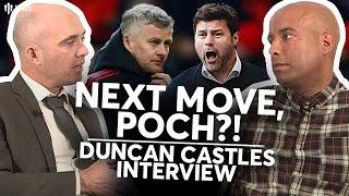 UNITED'S NEXT MOVE POCH?  Duncan Castles Interview!