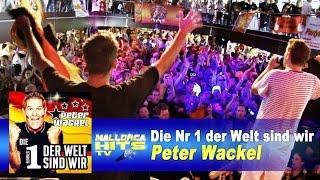 Peter Wackel - Die Nummer 1 der Welt sind wir - Fussball Lieder