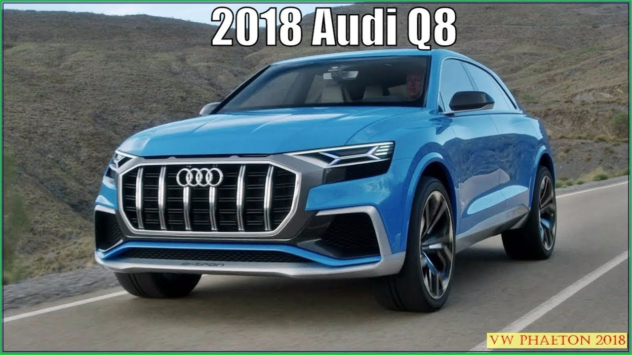 audi q8 2018 luxury suv concept and review youtube. Black Bedroom Furniture Sets. Home Design Ideas