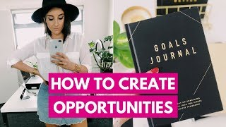 HOW TO CREATE OPPORTUNITIES FOR YOURSELF
