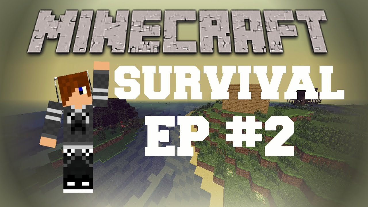 Minecraft Survival Lets Play - EP. 2 - YouTube