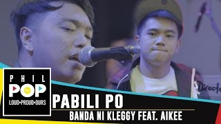 Repeat youtube video Banda Ni Kleggy featuring Aikee - Pabili Po [Official Music Video] PHILPOP 2016