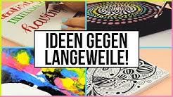 Kreative Ideen gegen Langeweile!