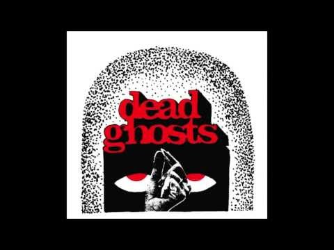Dead Ghosts - Dead Ghosts mp3