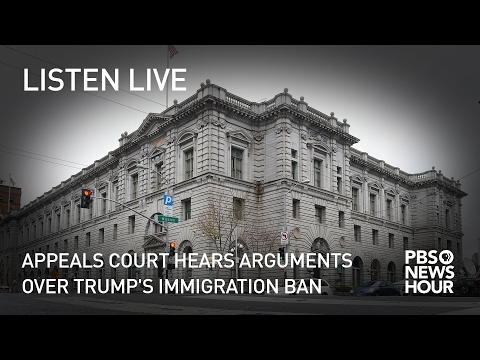 LISTEN LIVE: Appeals court hears arguments over Trump's immi