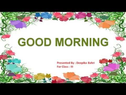 Good Morning  CBSE Class 3 English Poem Question Answers and Difficult words meaning