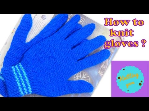 How to knit gloves ?/दस्ताने कैसे बनाये  / Dastane  kaise banaye ?