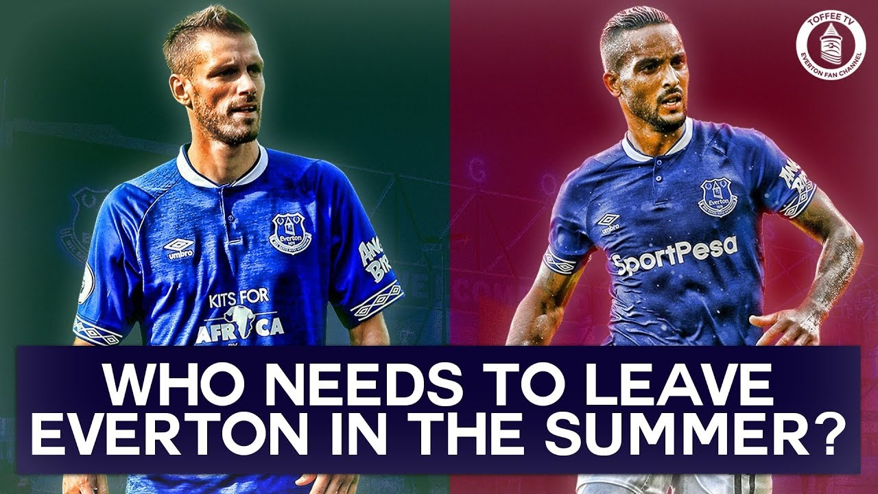 5574c7e1 Who Needs To Leave Everton In The Summer? - YouTube
