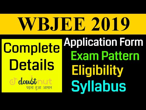 WBJEE 2019 || Application Form | Important Dates | Exam Pattern | Eligibility | Top Colleges