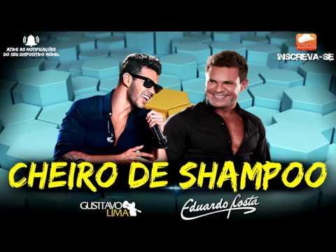 Gusttavo Lima part. Eduardo Costa - Cheiro de Shampoo