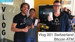 Vlog 001 Switzerland bitcoin ATM