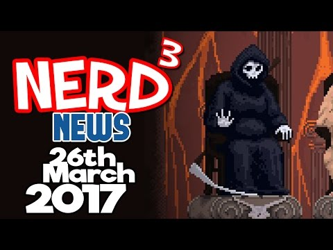 Nerd³ News - 26th March 2017 - Raising Hell