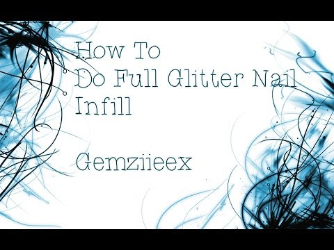 How To: Infill A Full Glitter Nail