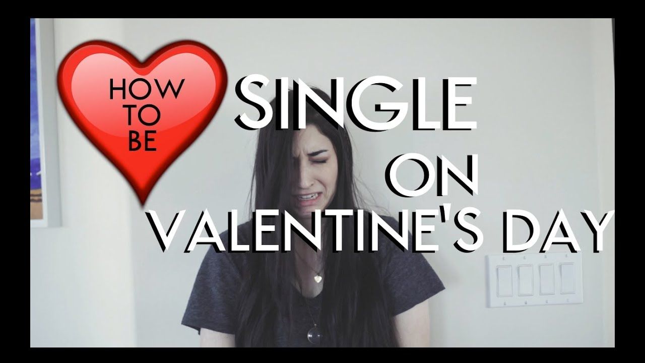How To Be Single On Valentine S Day Youtube