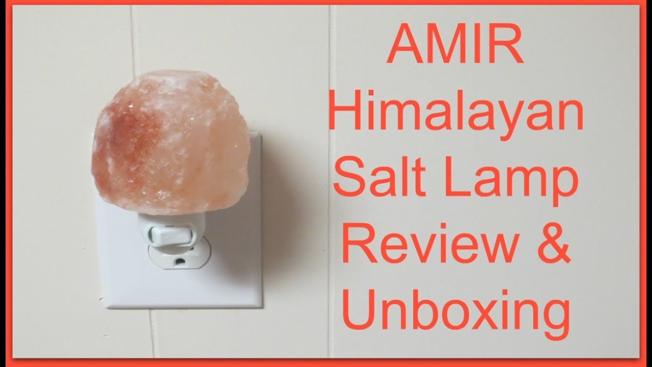 Himalayan Salt Lamps Complaints : AMIR Himalayan Mini Salt Lamp - Unboxing & Review! - YouTube