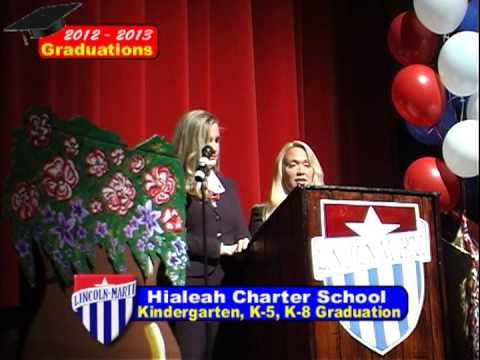 Lincoln Marti Charter Schools Hialeah Campus Graduations 2013