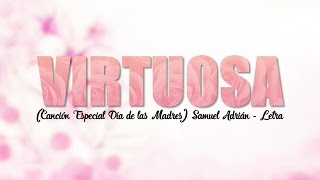 Virtuosa (Canción Especial Día de las Madres) - Samuel Adrian (Letra) Música Cristiana