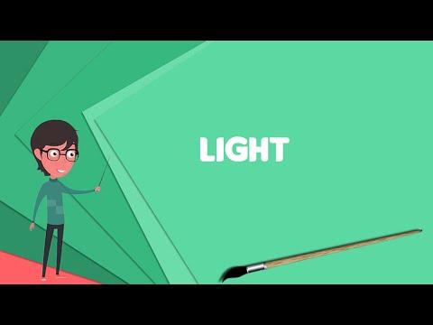 what-is-light?-explain-light,-define-light,-meaning-of-light