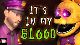 "FNAF MICHAEL AFTON SONG ""It's In My Blood"" (ANIMATED)"