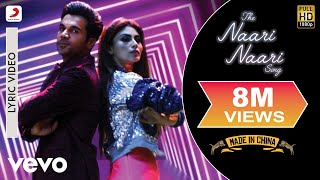 The Naari Naari Lyric Video - Made In China|Rajkummar&Mouni|Vishal & Jonita|Sachin-Jigar