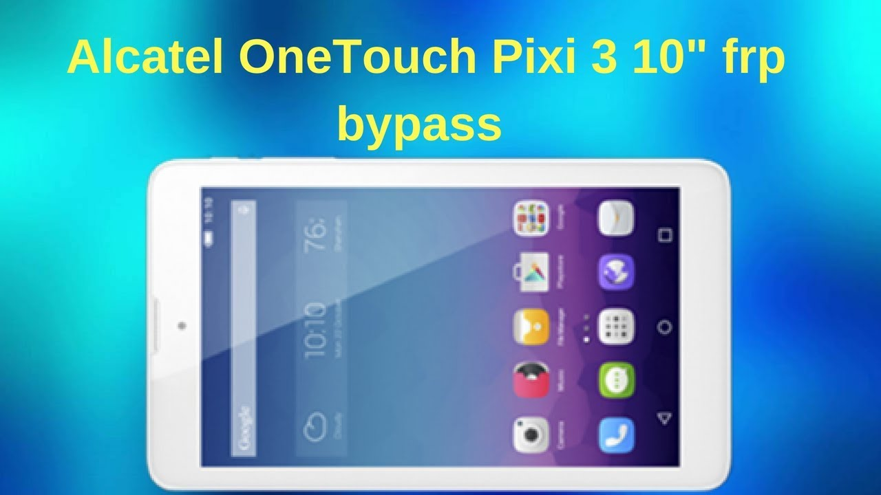 Alcatel OneTouch Pixi 3 10'' FRP Bypass GMAIL ACTIVATION NO OTG /NO PC /NO  BOX by TECHofAMEEN