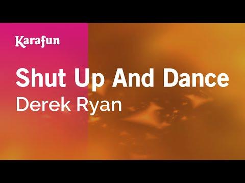 Karaoke Shut Up And Dance - Derek Ryan *