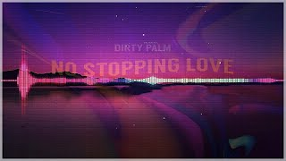 Dirty Palm - No Stopping Love [MP4 Stúdio Beta]